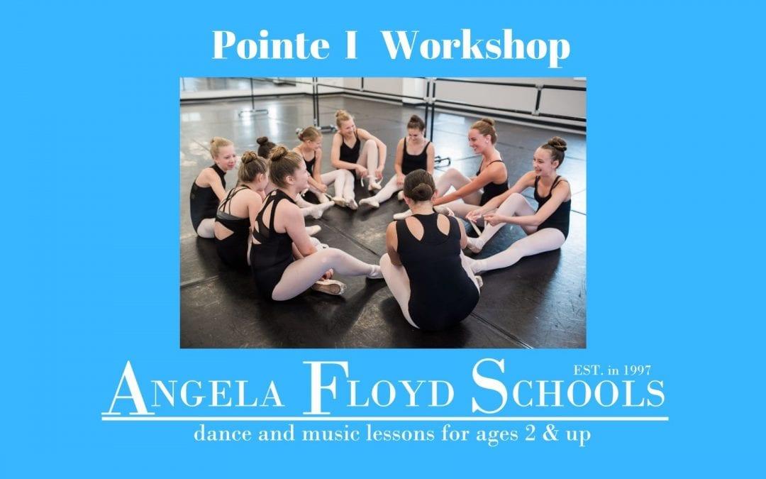 Pointe I  Workshop