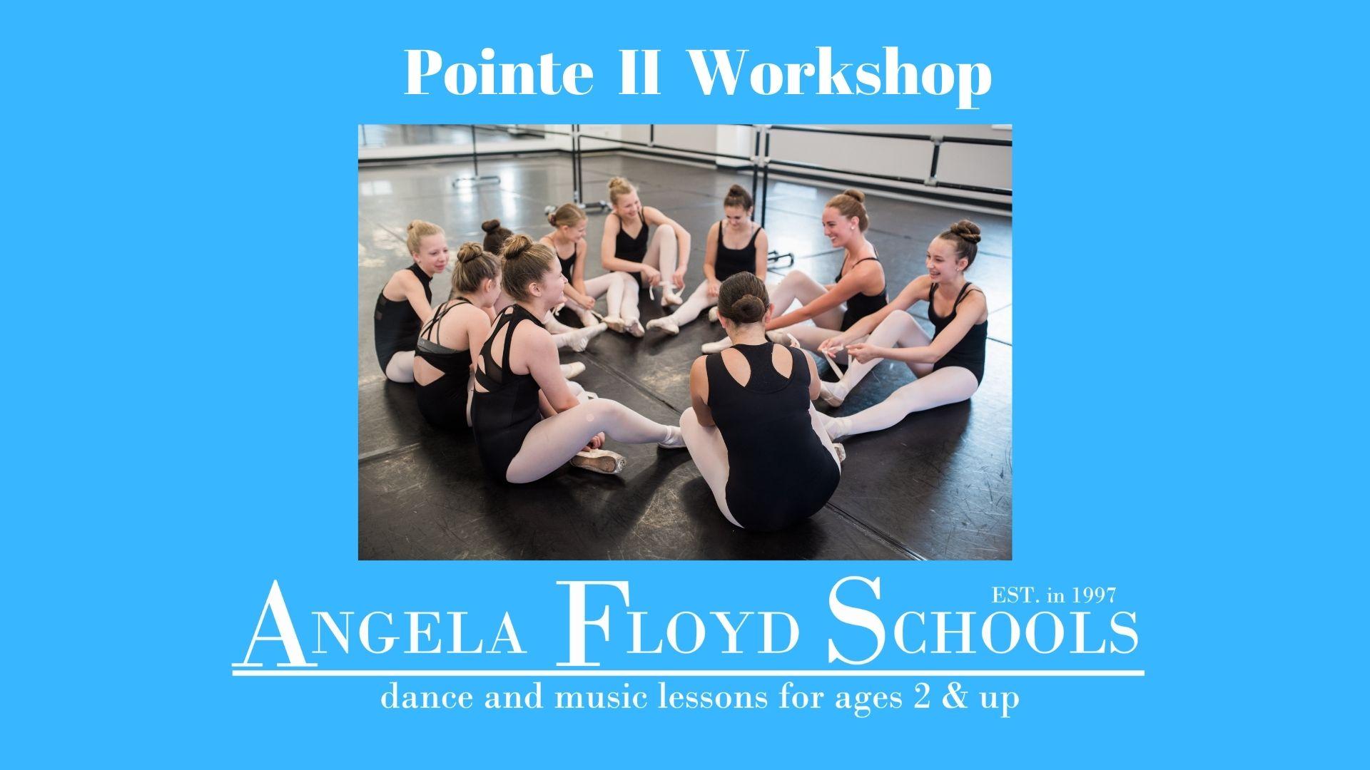 Pointe II Workshop
