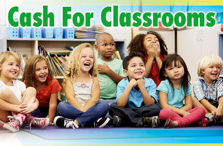 Cash for Classrooms is Here!