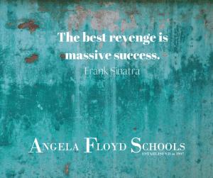 """The best revenge is massive success."" Frank Sinatra"