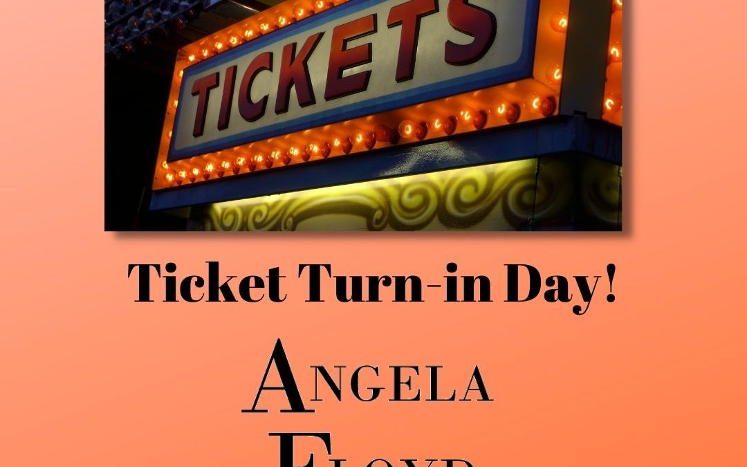 Ticket Turn-in Day!