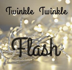 Twinkle Twinkle Flash