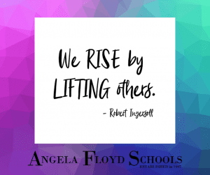 """We rise by lifting ohers"" -Robert Ingersoll"